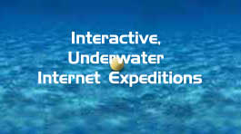 Interactive, Underwater Internet Expeditions